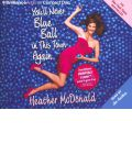 You'll Never Blue Ball in This Town Again by Heather McDonald Audio Book CD